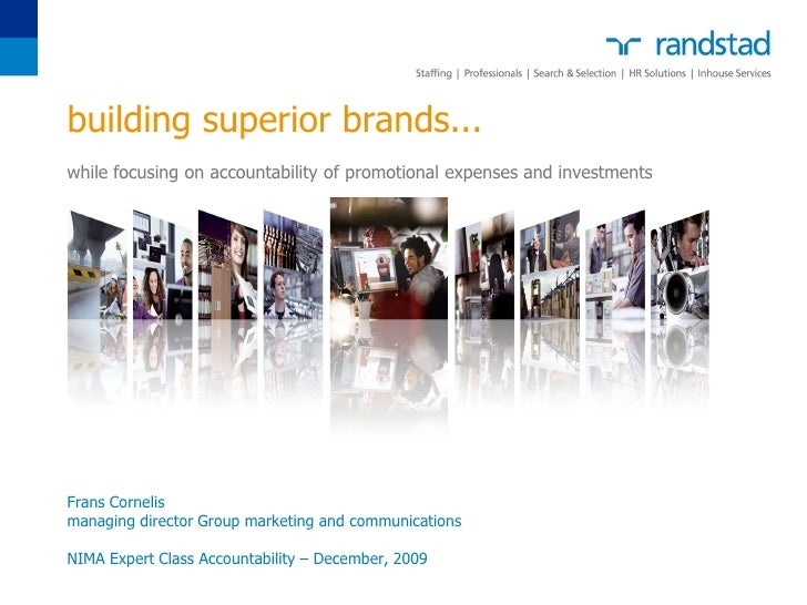 building superior brands... while focusing on accountability of promotional expenses and investments     Frans Cornelis ma...