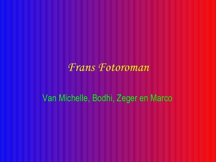 Frans Fotoroman Van Michelle, Bodhi, Zeger en Marco