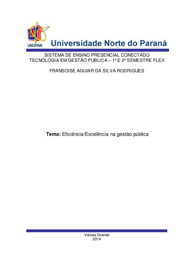 Várzea Grande 2014 FRANSOISE AGUIAR DA SILVA RODRIGUES SISTEMA DE ENSINO PRESENCIAL CONECTADO TECNOLOGIA EM GESTÃO PUBLICA...