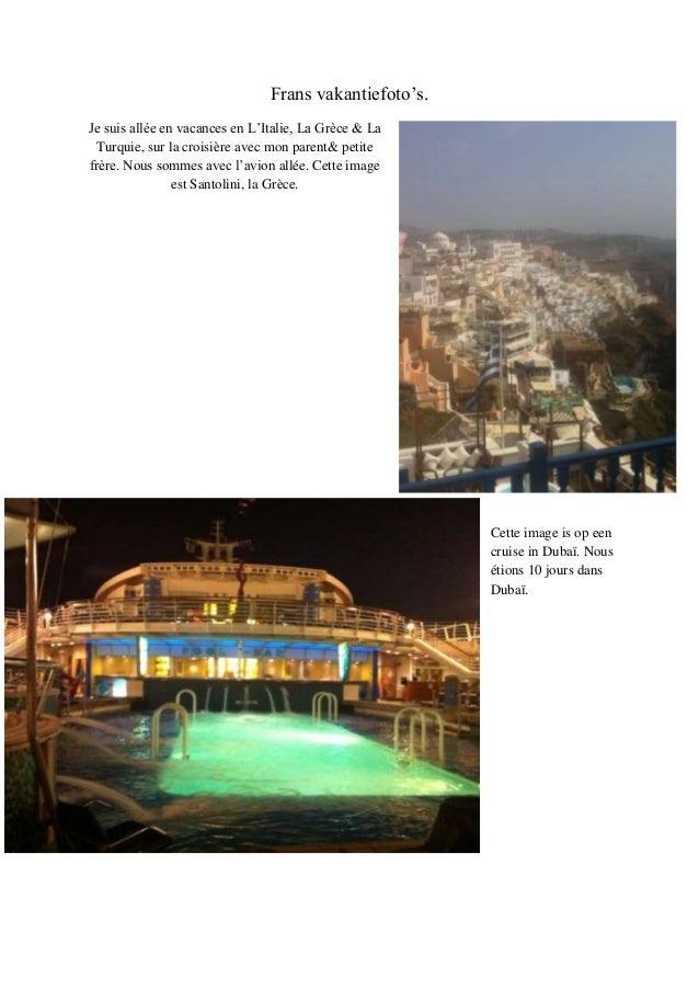 Frans vakantiefoto's.Je suis allée en vacances en L'Italie, La Grèce & La Turquie, sur la croisière avec mon parent& petit...