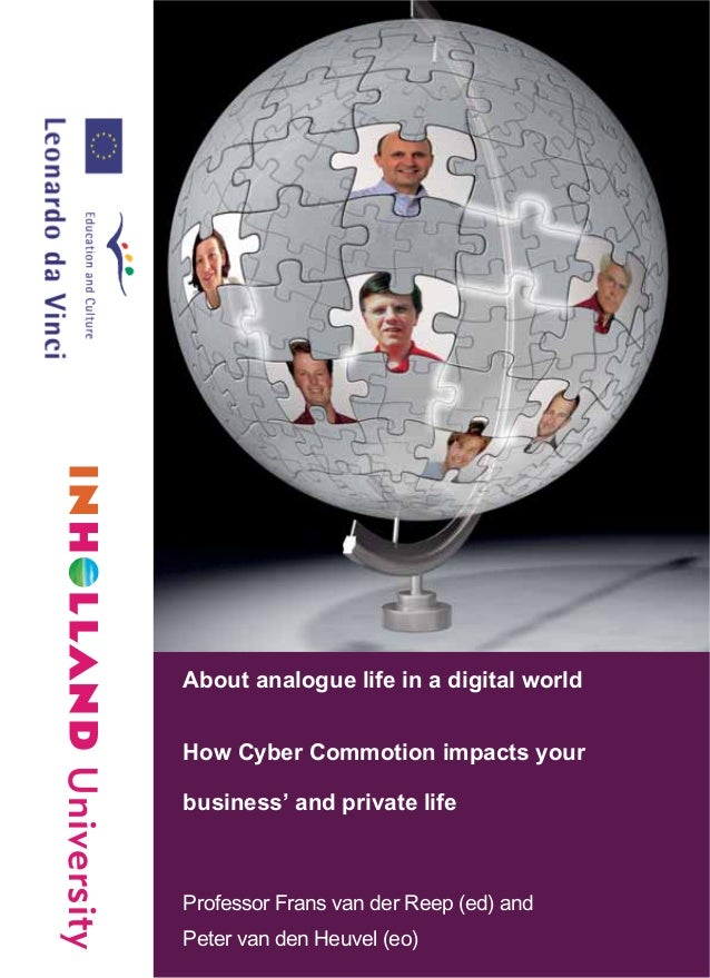 University About analogue life in a digital world How Cyber Commotion impacts your business' and private life Professor Fr...