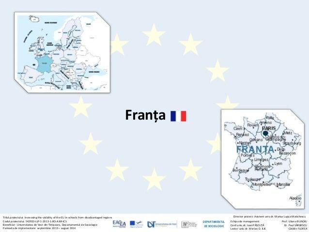 Titlul proiectului: Increasing the visibility of the EU in schools from disadvantaged regions Codul proiectului: 542933-LL...