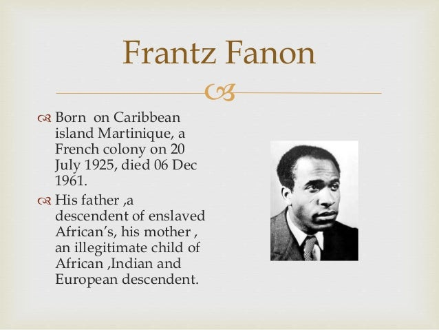 frantz fanon fact blackness essay 'the fact of blackness: frantz fanon and visual representation' is a collection of essays that create a far-reaching and original.