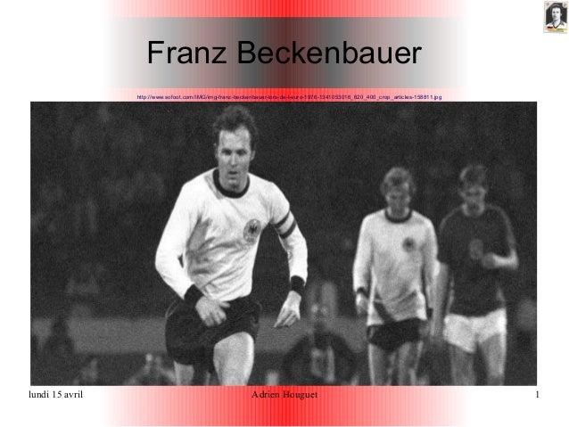 lundi 15 avril Adrien Houguet 1Franz Beckenbauerhttp://www.sofoot.com/IMG/img-franz-beckenbauer-lors-de-l-euro-1976-134105...