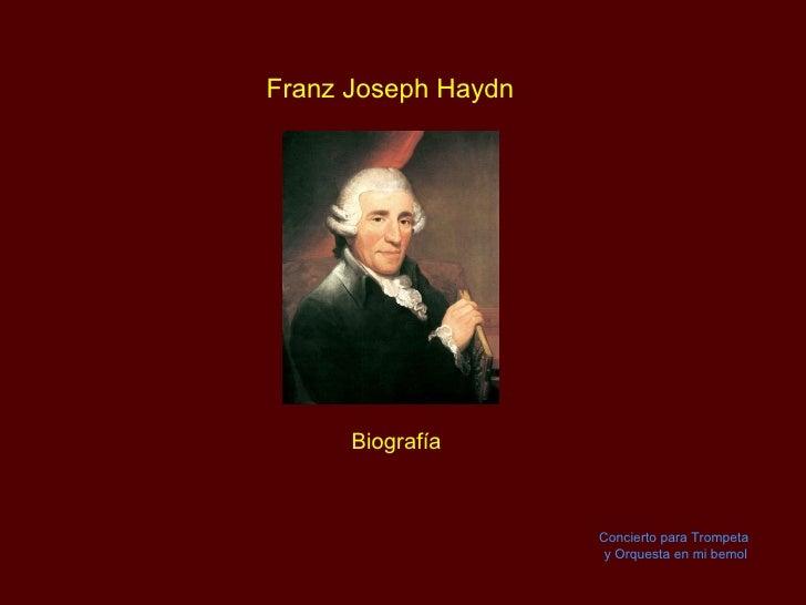 Franz Joseph Haydn Biografía Concierto para Trompeta  y Orquesta en mi bemol