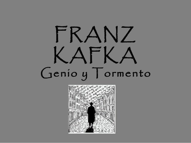 FRANZ KAFKAGenio y Tormento