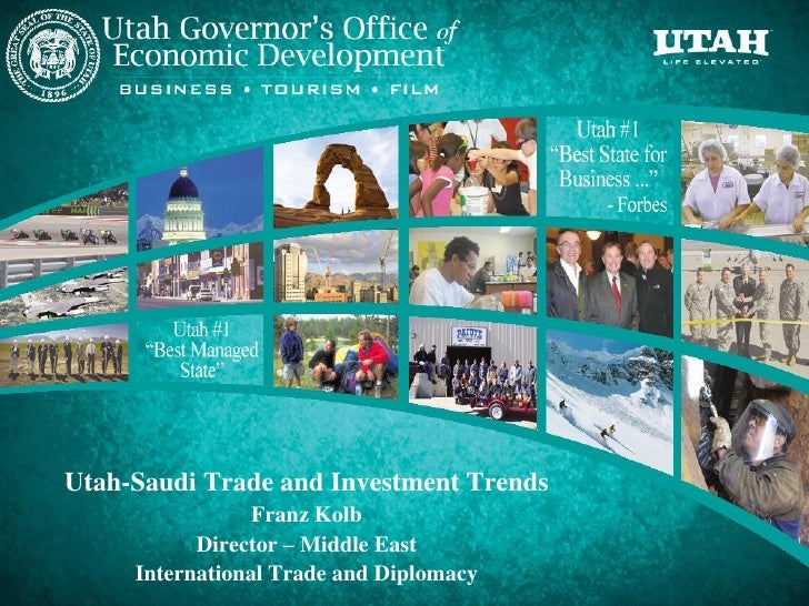 Utah-Saudi Trade and Investment Trends                 Franz Kolb           Director – Middle East     International Trade...