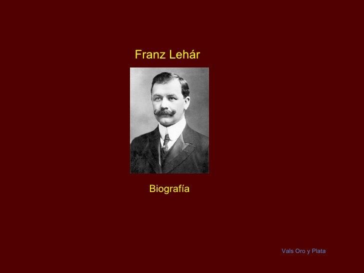 Franz Lehár  Biografía              Vals Oro y Plata