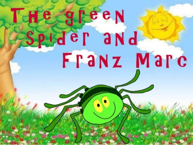 Once upon a time, there was a green spider.