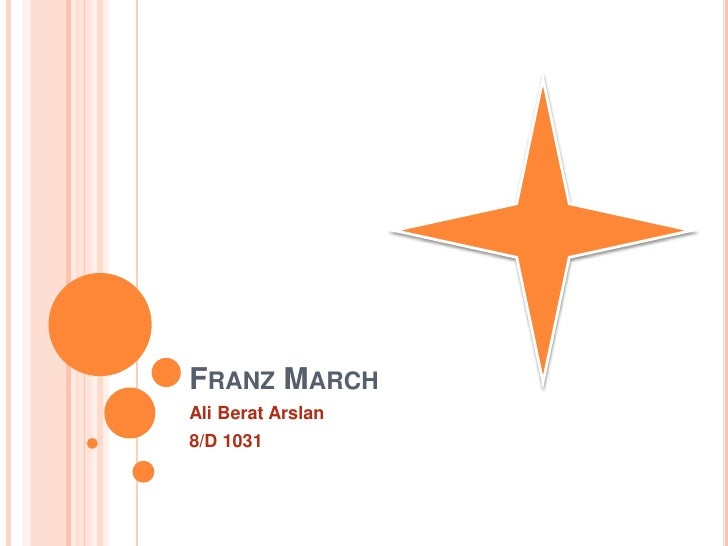 Franz March<br />Ali Berat Arslan<br />8/D 1031<br />