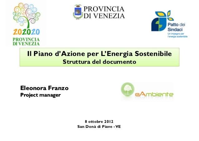 Il Piano d'Azione per L'Energia Sostenibile                  Struttura del documentoEleonora FranzoProject managerP j t   ...
