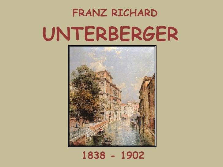 FRANZ RICHARD UNTERBERGER 1838 - 1902
