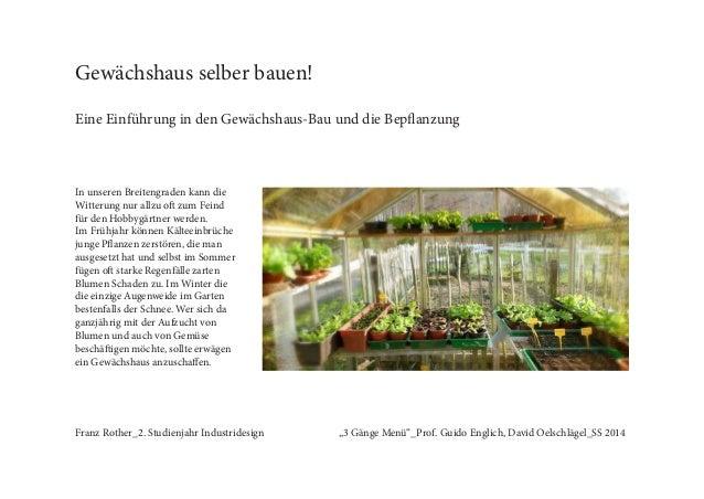 Gewächshaus selber bauen! Eine Einführung in den Gewächshaus-Bau und die Bepflanzung In unseren Breitengraden kann die Wit...