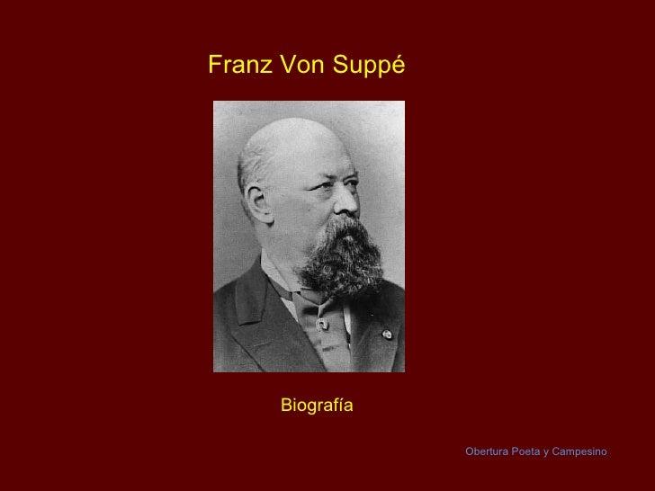 Franz Von Suppé Biografía Obertura Poeta y Campesino