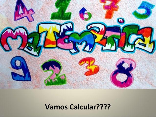 Vamos Calcular????