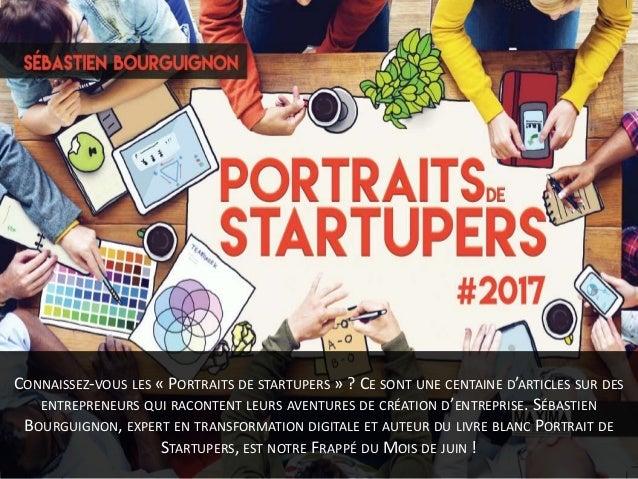 [Frappé du mois] Sébastien Bourguignon, auteur des portraits de startupers Slide 2