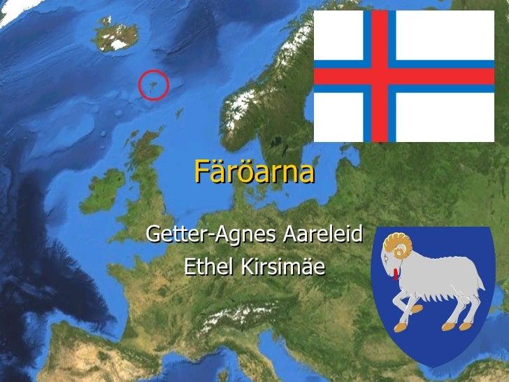 Färöarna Getter-Agnes Aareleid Ethel Kirsimäe