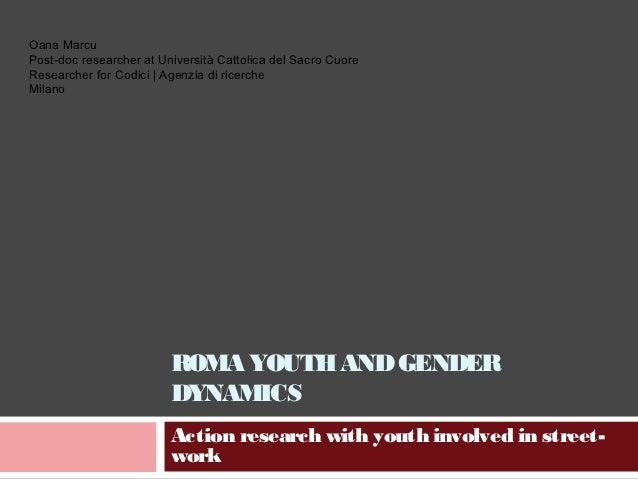 Oana MarcuPost-doc researcher at Università Cattolica del Sacro CuoreResearcher for Codici   Agenzia di ricercheMilano    ...