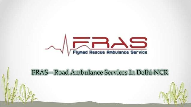 FRAS – Road Ambulance Services In Delhi-NCR