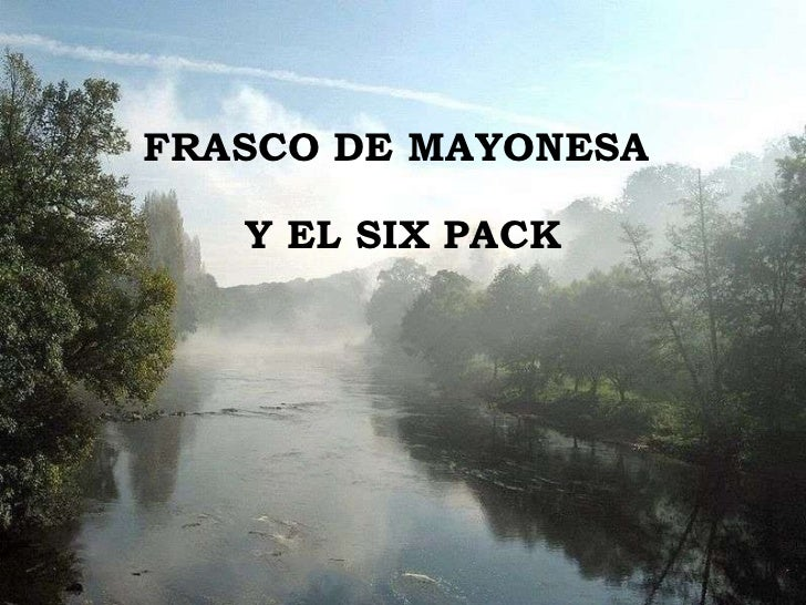 FRASCO DE MAYONESA  Y EL SIX PACK