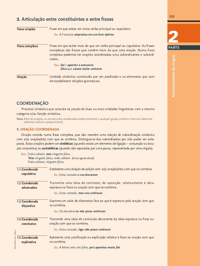 Articulação entre constituintes e entre frases  Frase simples  Frase em que existe um único verbo principal ou copulativo....