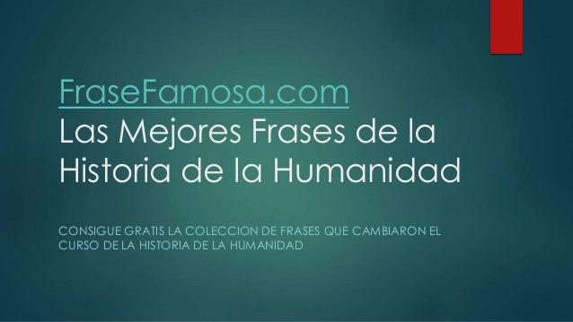 Frase Famosa Frases Célebres De La Historia De La Humanidad