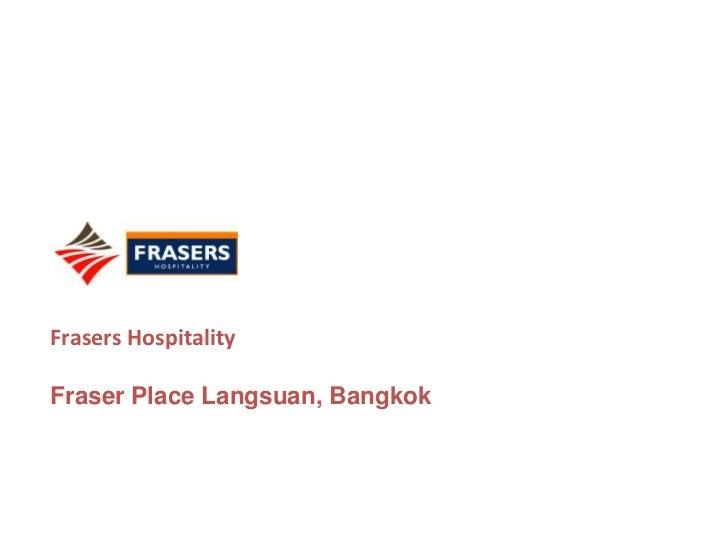 Frasers Hospitality <br />Fraser Place Langsuan, Bangkok<br />
