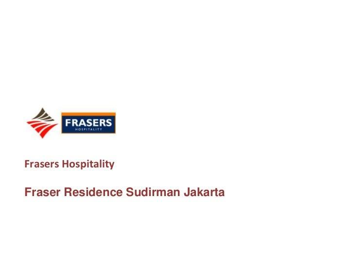 Frasers Hospitality <br />Fraser Residence SudirmanJakarta<br />