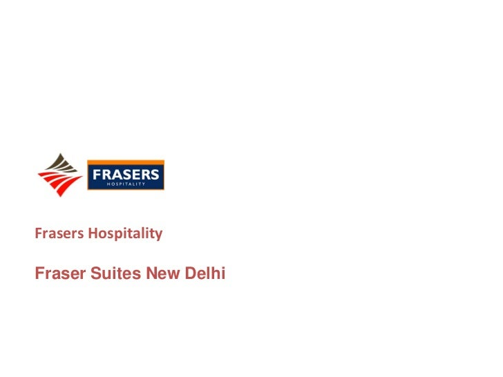 Frasers HospitalityFraser Suites New Delhi