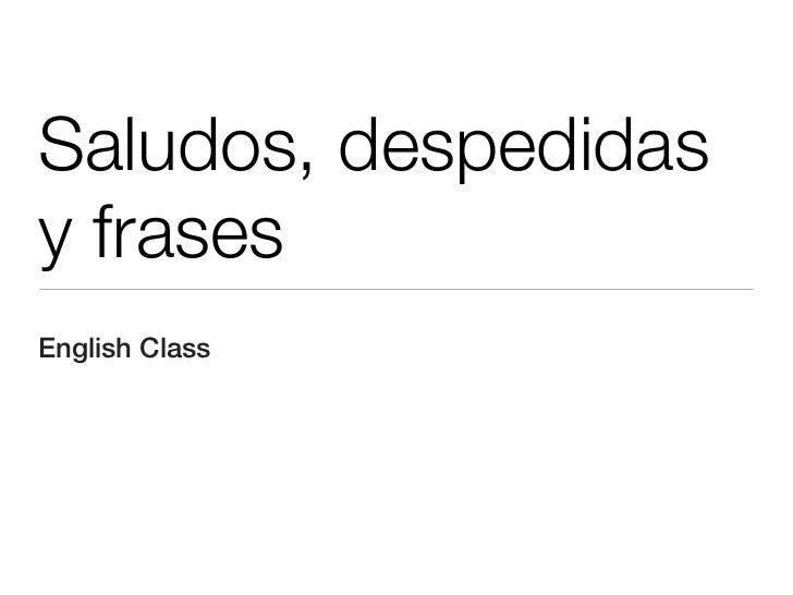 Saludos, despedidasy frasesEnglish Class