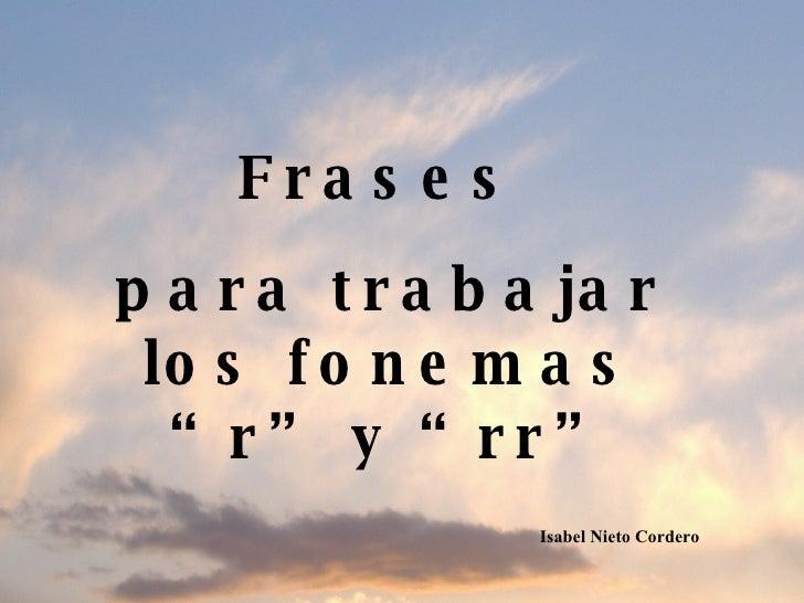 """Frases  para trabajar los fonemas """"r"""" y """"rr"""" Isabel Nieto Cordero"""