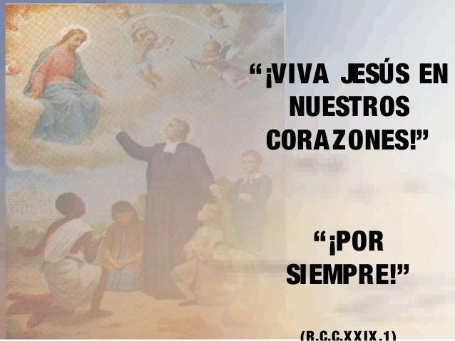 """""""¡VIVA JESÚS EN NUESTROS CORA ZONES!"""" """"¡POR SIEMPRE!"""""""