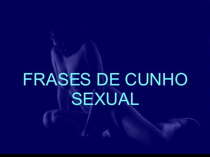 FRASES DE CUNHO SEXUAL