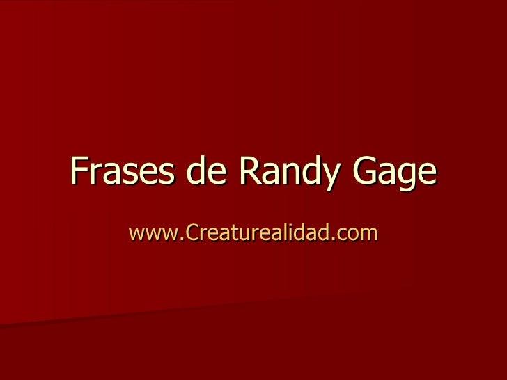 Frases de Randy Gage www.Creaturealidad.com