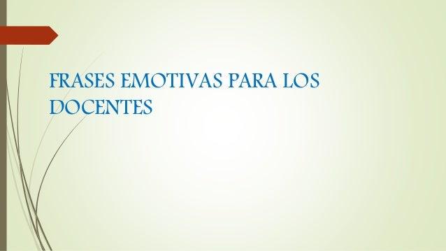 Frases Emotivas Para Los Docentes