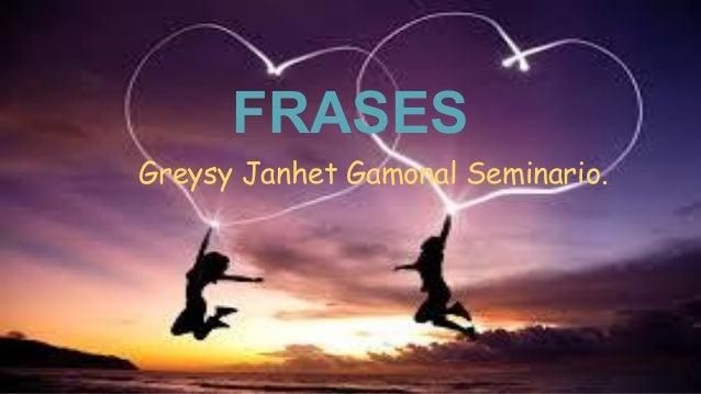 FRASES Greysy Janhet Gamonal Seminario. 1