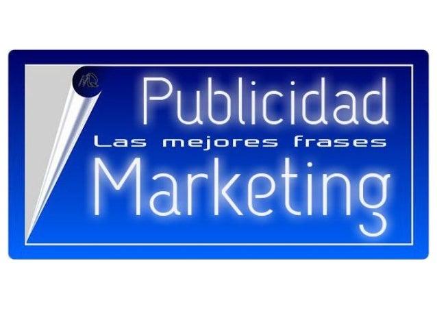 Las Mejores Frases De Marketing Y Publicidad