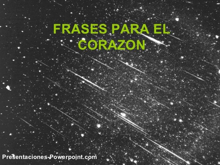 FRASES PARA EL CORAZON Presentaciones-Powerpoint.com
