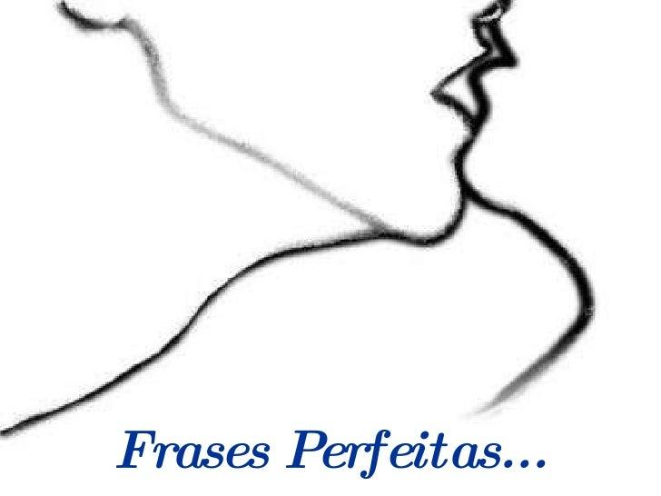 Frases Perfeitas...