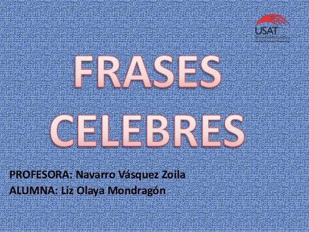 PROFESORA: Navarro Vásquez Zoila ALUMNA: Liz Olaya Mondragón
