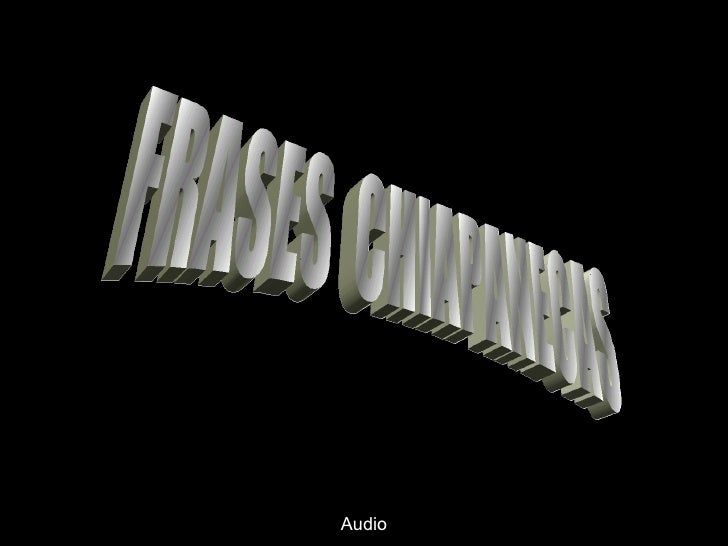 FRASES  CHIAPANECAS Audio