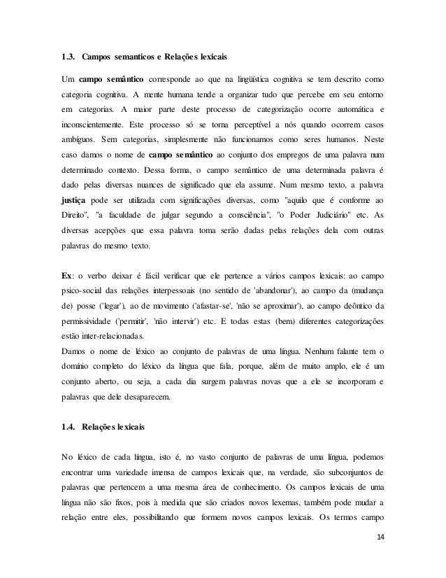 14 1.3. Campos semanticos e Relações lexicais Um campo semântico corresponde ao que na lingüística cognitiva se tem descri...
