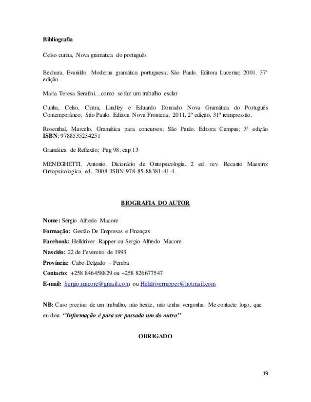 19 Bibliografia Celso cunha, Nova gramatica do português Bechara, Evanildo. Moderna gramática portuguesa; São Paulo. Edito...