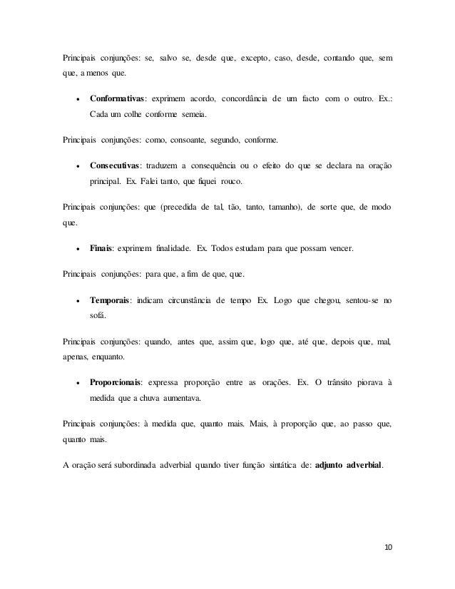 10 Principais conjunções: se, salvo se, desde que, excepto, caso, desde, contando que, sem que, a menos que.  Conformativ...
