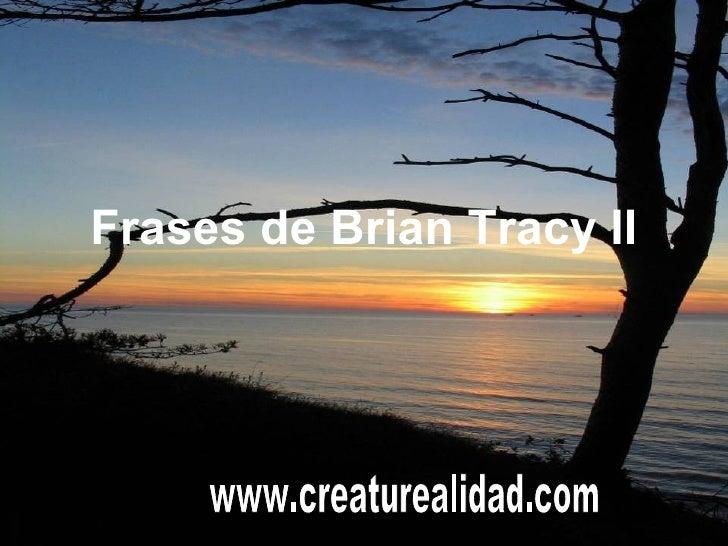 Frases de Brian Tracy II www.creaturealidad.com