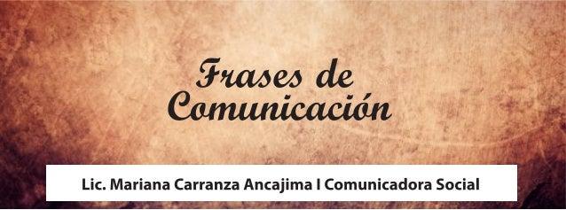 La Comunicación y humaniza... nos libera, transforma Mariana C.A.anairam_xp@hotmail.com