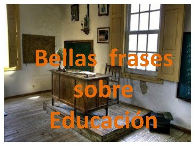 Bellas frases    sobre Educación