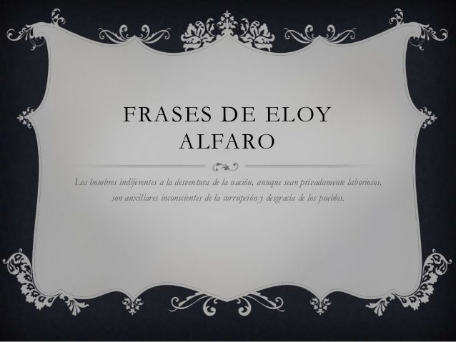 Frases De Eloy Alfaro