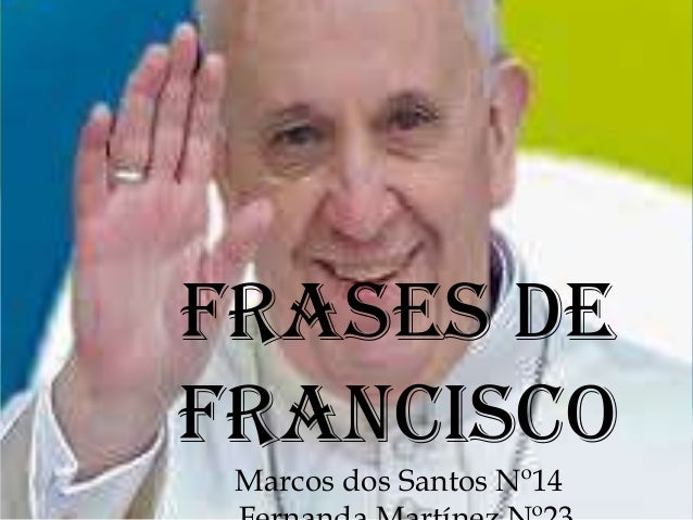 Frases de Francisco Marcos dos Santos Nº14