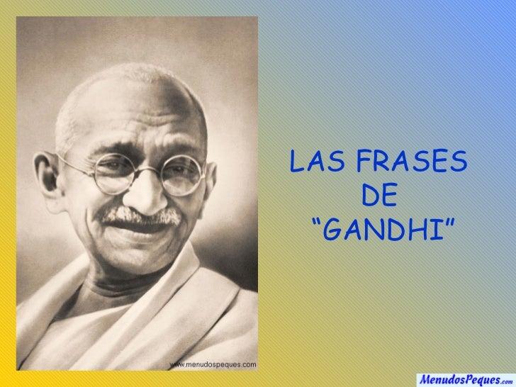 """LAS FRASES  DE  """"GANDHI"""""""